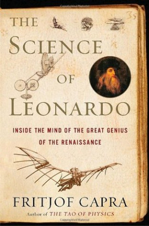 The Science of Leonardo: Inside the Mind of the Great Genius of the ...