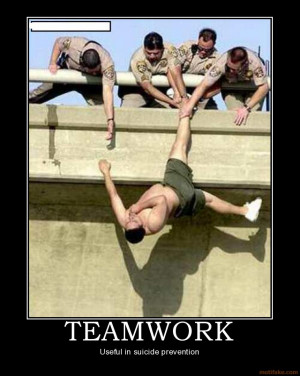 teamwork useful in suicide prevention demotivational poster