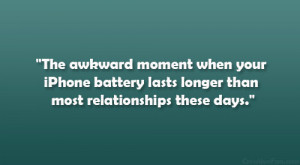 The awkward moment when your iPhone battery lasts longer than most ...