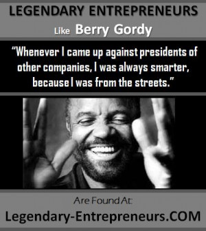 , FOLLOW and SEND/rePIN LEGENDARY-ENTREPRENEURS Berry Gordy QUOTE ...