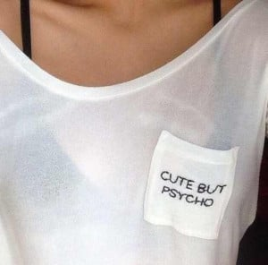 610x610-t+shirt-white-psycho-cute-grunge-classy-quote-quotes-cute ...