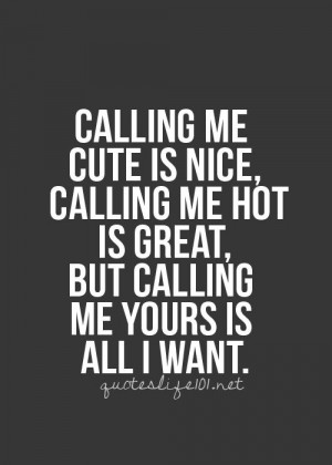Your Mine & I'm Yours xoxox Life Quotes, Cute I Love You Quotes, Your ...