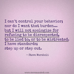 can't control your behavior; nor do I want that burden… but I ...