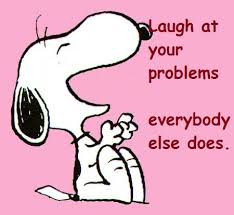 laugh at your problems, funny quotes, life quotes fun, funny life ...