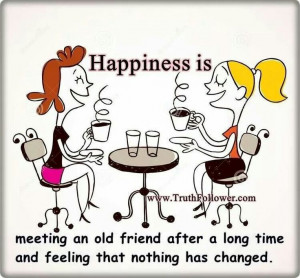 ... friends inspiration quotes friends forever so true happy is old
