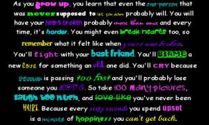 As you grow up you learn that…