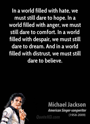 ... . And in a world filled with distrust, we must still dare to believe