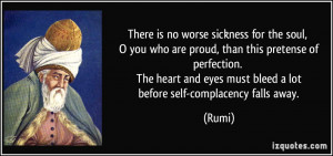 There is no worse sickness for the soul, O you who are proud, than ...