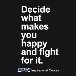 ... fight for it category anonymous decide what makes you happy and fight