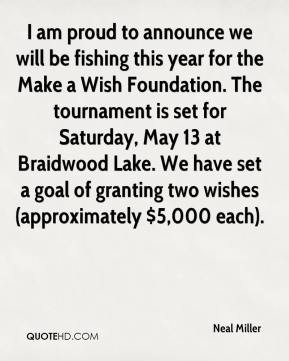 announce we will be fishing this year for the Make a Wish Foundation