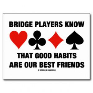 Bridge Players Know Good Habits Best Friends Postcard