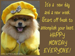 ... Week. Start Off Fresh To Accomplish Your Best...Happy Monday Everyone