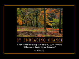 Embracing Change Quotes and Affirmations by Eleesha [www.eleesha.com]