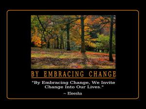 Embracing Change Quotes and Affirmations by Eleesha [www.eleesha.com]