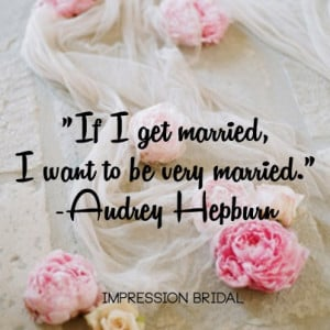 Audrey Hepburn Quote #wedding #marriage #love #audreyhepburn