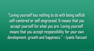 yourself has nothing to do with being selfish self centered or self ...