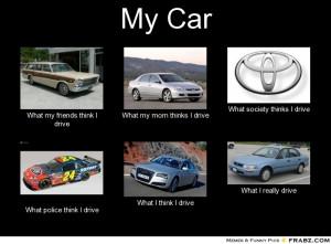 ... -What-my-friends-think-I-drive-What-my-mom-thinks-I-drive--646cf6.jpg