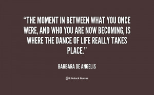 quotes about life by barbara de angelis