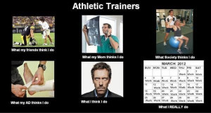 Athletic Trainers. Sums it up.