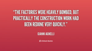 The factories were heavily bombed, but practically the construction ...
