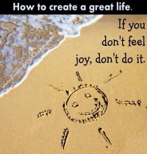 If You Don't Feel Joy' Don't Do It - Joy Quotes
