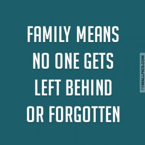 Family Means Noone Gets Left Behind Quote Picture