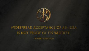 Robert Langdon, Dan BrownMagic Quotes