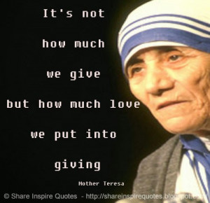 It's not how much we give but how much love we put into giving