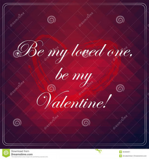 Be my loved one, be my Valentine. Love quote poster.