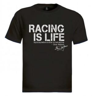 ... Racing is Life T-Shirt Steve McQueen Le Mans 24HR Quote KIMI RAIKKONEN