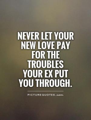 quotes about your boyfriends ex