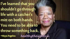 ... you shouldn't go through life with a catcher's mitt on both hands