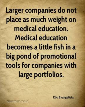 do not place as much weight on medical education. Medical education ...