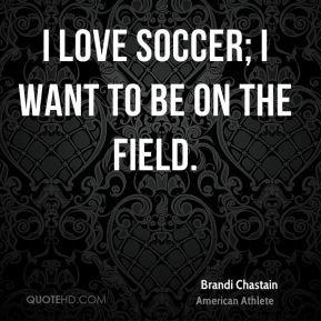brandi chastain brandi chastain i love soccer i want to be on the jpg