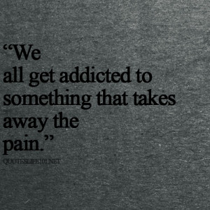 addicted, depressed, pain, quote, suicide, true