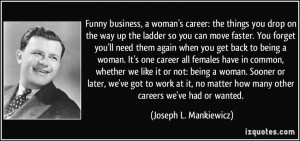 Funny business, a woman's career: the things you drop on the way up ...