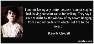 quote-i-am-not-feeling-any-better-because-i-cannot-stay-in-bed-having ...