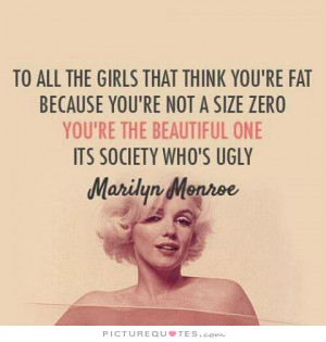 Monroe Quotes Beautiful Quotes Beauty Quotes Girl Quotes Fat Quotes ...