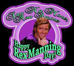 have a wonderful rex manning day everyone quote originally posted by ...