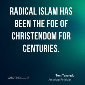 Radical Islam has been the foe of Christendom for centuries.