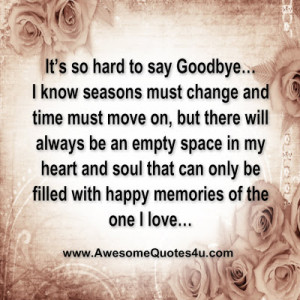 It's so hard to say Goodbye… I know seasons must