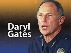 "... "" – Darryl Gates (Chief of LAPD & US Senate Judiciary Committee"
