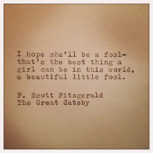 hope she'll be a fool – that's the best thing a girld can be ...