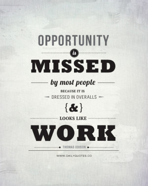 opportunity quotes opportunity is missed by most people because it is ...