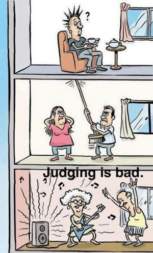 Judging people is bad