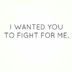 him women fight too much pride quotes you didnt fight for me i wanted ...