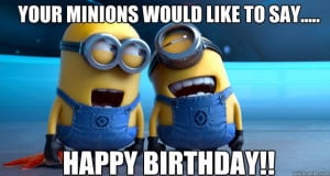 happy birthday minion happy birthday funny minions smiling with happy ...