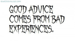 .imagesbuddy.com/good-advice-comes-from-bad-experiences-advice-quote ...