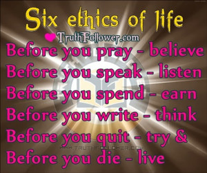 Ethical Quotes, Six ethics of life