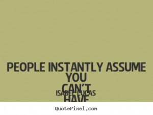 Friendship quote - People instantly assume you can't have a platonic..